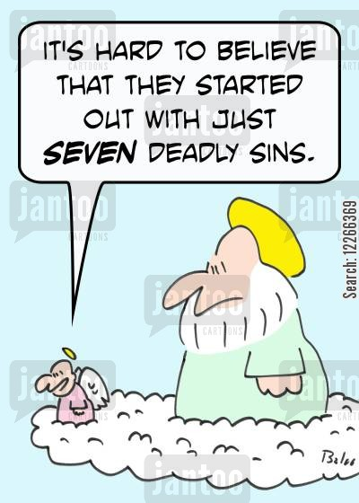 sinfullness cartoon humor: 'It's hard to believe that they started out with just SEVEN deadly sins.'
