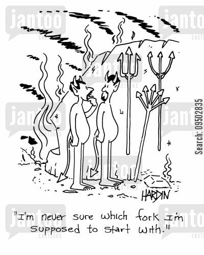 brimstone cartoon humor: 'I'm never sure which fork I'm supposed to start with.'