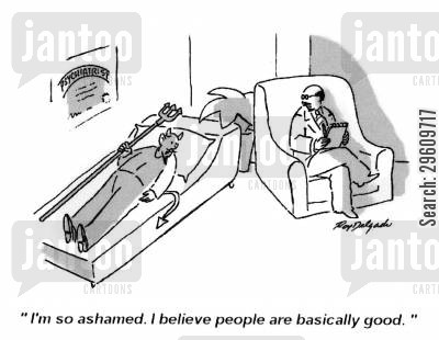 people are basically good cartoon humor: 'I'm so ashamed. I believe people are basically good.'