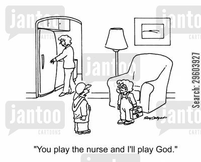 playmate cartoon humor: 'You play the nurse and I'll play God.'
