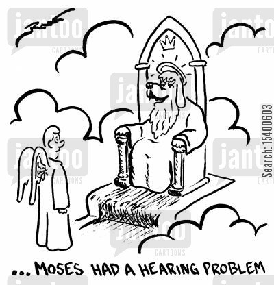 old testament cartoon humor: Moses had a hearing problem