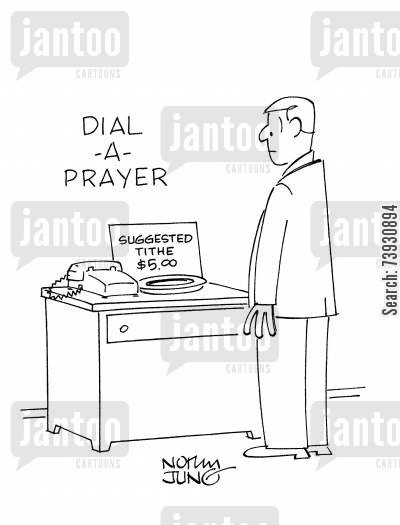 tithes cartoon humor: Tithe for Dial-A-Prayer