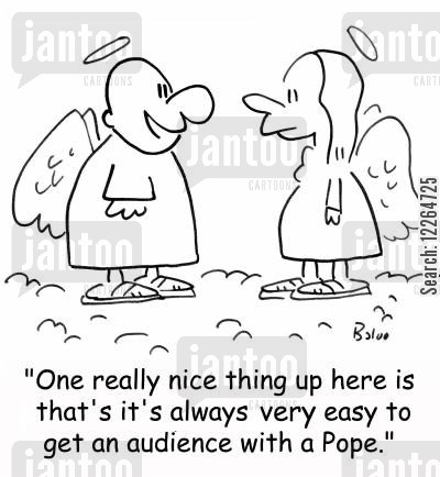 religious leaders cartoon humor: 'One really nice thing up here is that it's always very easy to get an audience with a Pope,'