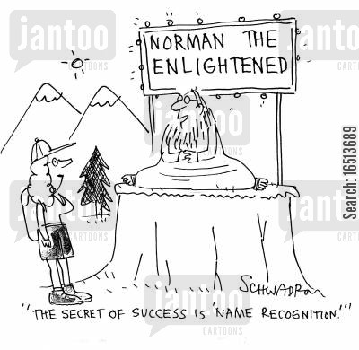 enlightens cartoon humor: 'The secret of success is 'name recognition.'