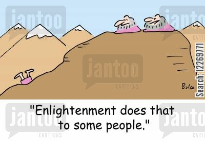 enlightens cartoon humor: 'Enlightenment does that to some people.'