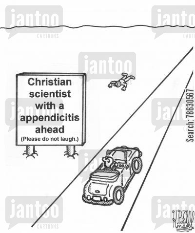 appendicitis cartoon humor: Christian scientist with a appendicitis ahead (Please do not laugh.)