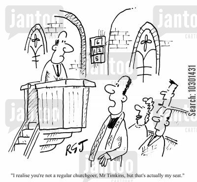 pulpit cartoon humor: I realise you're not a regular churchgoer...that's actually my seat.