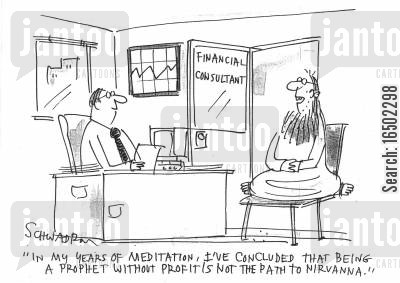 conclusion cartoon humor: 'In my years of meditation, I've concluded that being a prophet without profit is not the path to nirvana.'