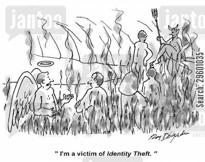 scams cartoon humor: 'I'm a victim of identity theft.'