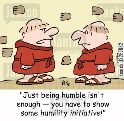humbleness cartoon humor: 'Just being humble isn't enough -- you have to show some humility INITIATIVE!'