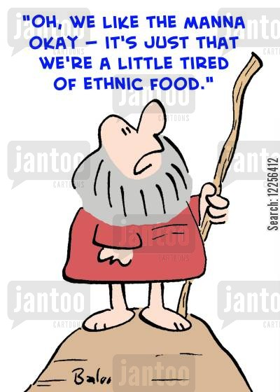 manna cartoon humor: 'Oh, we like the manna okay -- it's just that we're a little tired of ethnic food.'