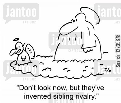 cain cartoon humor: 'Don't look now, but they've invented sibling rivalry.'