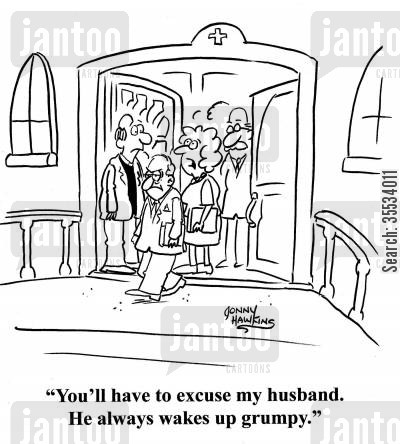 churchmen cartoon humor: Wife about mad man leaving church: 'You'll have to excuse my husband. He always wakes up grumpy.'