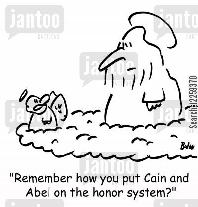 honor system cartoon humor: 'Remember how you put Cain and Abel on the honor system?'