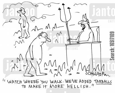 sinned cartoon humor: 'Watch where you walk. We've added tarballs to make it more Hellish.'