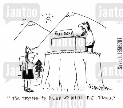 help desks cartoon humor: 'I'm trying to keep up with the times.'