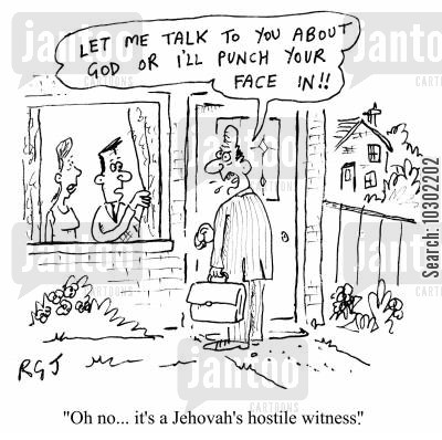 spread the word cartoon humor: 'Oh no...it's a Jehovah's hostile witness.'