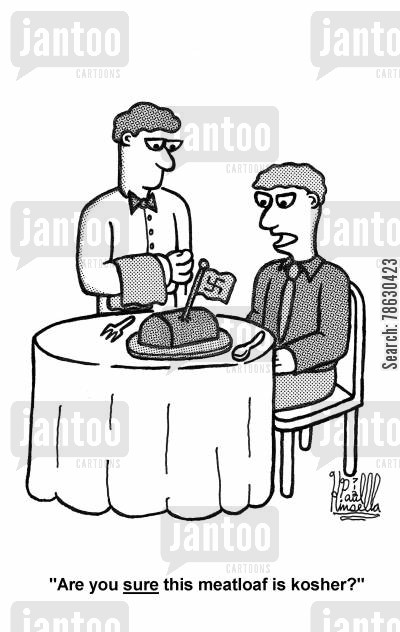 meatloaf cartoon humor: 'Are you sure this meatloaf is kosher?'