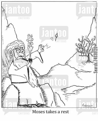burning bush cartoon humor: Moses takes a rest.