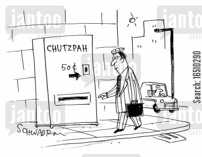 audacity cartoon humor: Chutzpah 50c.