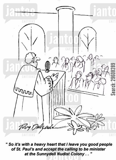 nakedness cartoon humor: 'So it's with a heavy heart that I leave you good people of St. Paul's and accept the calling to be minister at the Sunnydell Nudist Colony...'