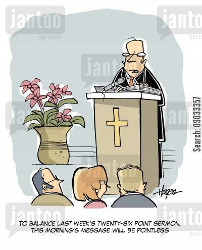 making a point cartoon humor: 'To balance last week's twenty-six point sermon, this morning's message will be pointless.'