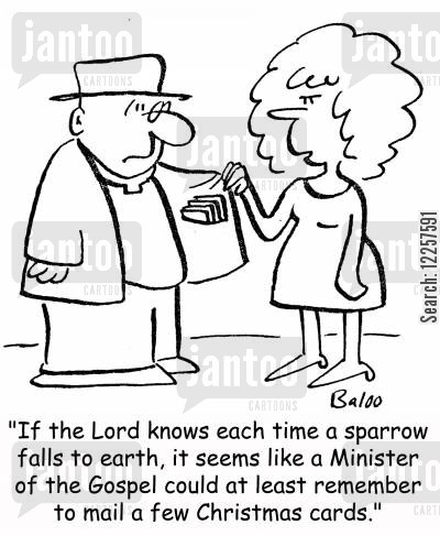 sparrow cartoon humor: 'If the Lord knows each time a sparrow falls to earth, it seems like a Minister of the Gospel could at least remember to mail a few Christmas cards.'