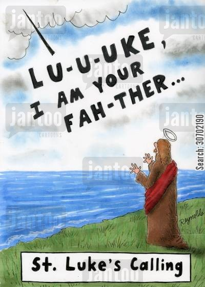saints cartoon humor: St Luke's Calling: 'Luuuuke, I am your father...'