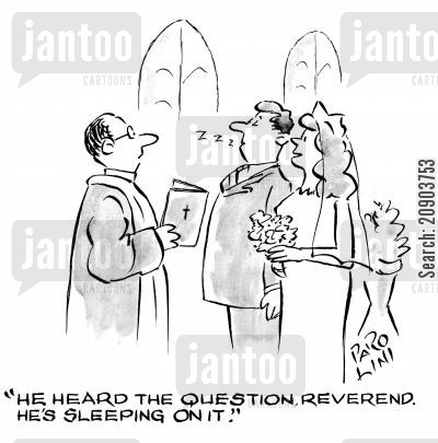 church wedding cartoon humor: 'He heard the question, Reverend. He's sleeping on it.'