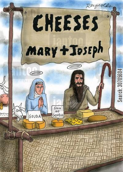 gouda cartoon humor: Mary and Joseph Cheese.