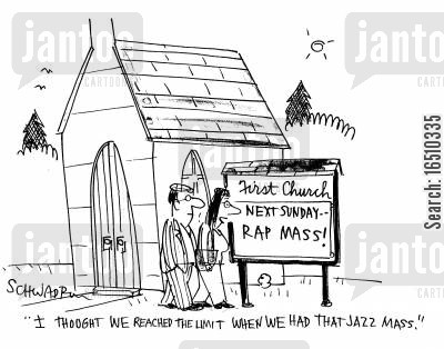 jazz musician cartoon humor: Next Sunday - Rap Mass! 'I thought we reached the limit when we had that jazz mass.'