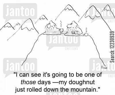hinduism cartoon humor: 'I can see it's going to be one of those days — my doughnut just rolled down the mountain.'