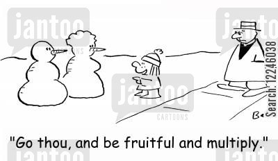 fruitful cartoon humor: 'Go thou, and be fruitful and multiply.'
