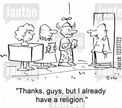 proselytizing cartoon humor: 'Thanks, guys, but I already have a religion.'