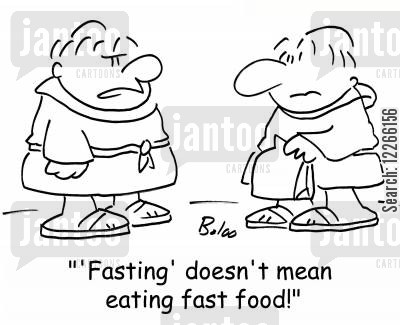 faster cartoon humor: ''Fasting' doesn't mean eating fast food!'