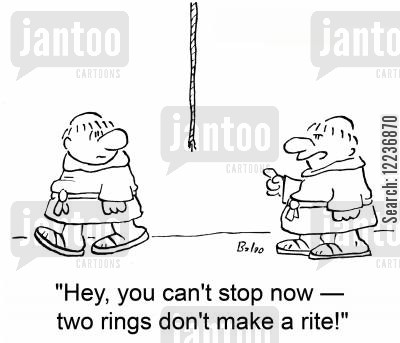 monastic cartoon humor: 'Hey, you can't stop now -- two rings don't make a rite!'