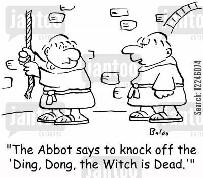 bell ringers cartoon humor: 'The Abbot says to knock off the 'Ding, Dong, the Witch is Dead.''