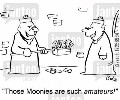 amateurs cartoon humor: 'Those Moonies are such amateurs!'