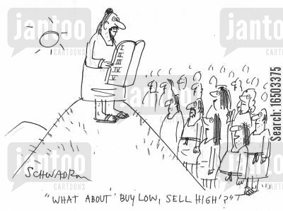 sanai cartoon humor: 'What about 'buy low, sell high'?'