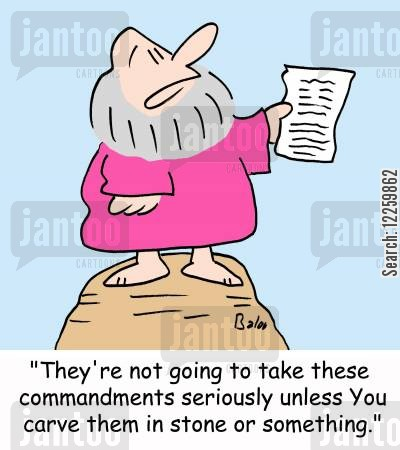 taking seriously cartoon humor: 'They're not going to take these commandments seriously unless You carve them in stone or something.'