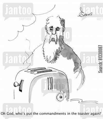 toasts cartoon humor: 'Oh God, who's put the commandments in the toaster again?'