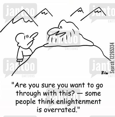 spiritual journeys cartoon humor: 'Are you sure you want to go through with this? -- some people think enlightenment is overrated.'