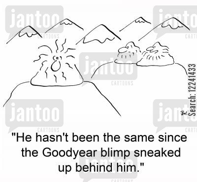 goodyear blimp cartoon humor: 'He hasn't been the same since the Goodyear blimp sneaked up behind him.'