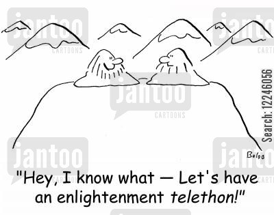 telethons cartoon humor: 'Hey, I know what -- Let's have an enlightenment telethon!'