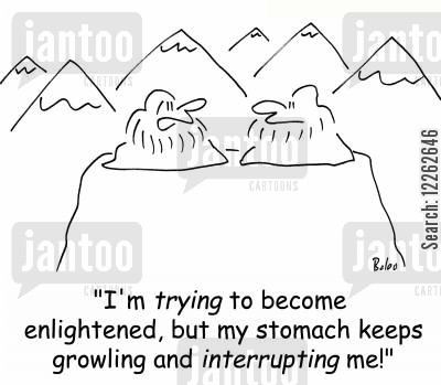 mountain top cartoon humor: 'I'm trying to become enlightened, but my stomach keeps growling and interrupting me!'
