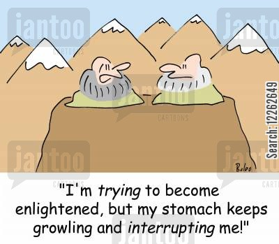 growling stomach cartoon humor: 'I'm trying to become enlightened, but my stomach keeps growling and interrupting me!'