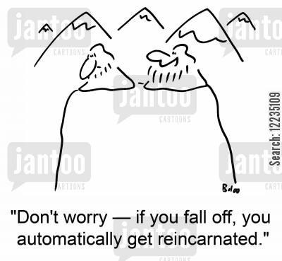 spiritualisms cartoon humor: 'Don't worry -- if you fall off, you automatically get reincarnated.'