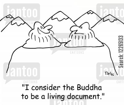 document cartoon humor: 'I consider the Buddha to be a living document.'