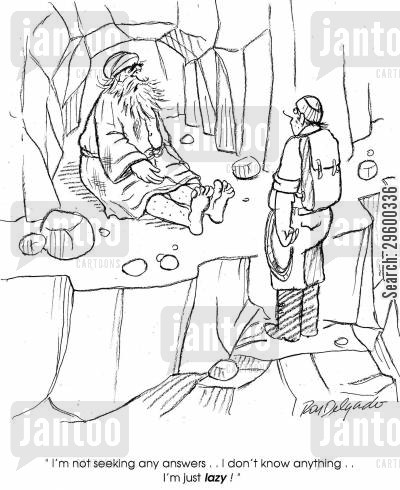 mountain climber cartoon humor: 'I'm not seeking any answers . . .I don't know anything . . . I'm just lazy!'