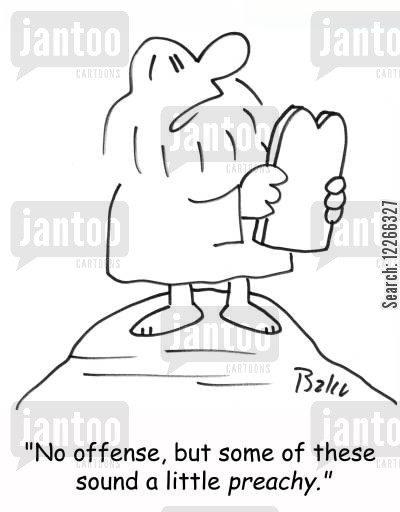 preachy cartoon humor: 'No offense, but some of these sound a little PREACHY.'